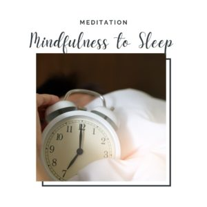 Mindfulness to Sleep Meditation